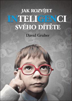KNIHA Jak rozvíjet inteligenci svého dítěte (CZ)